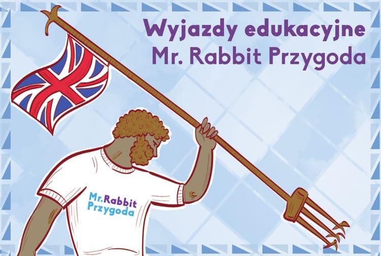 WYJAZDY EDUKACYJNE TORUŃ -Mr Rabbit szkoła angielskiego Toruń